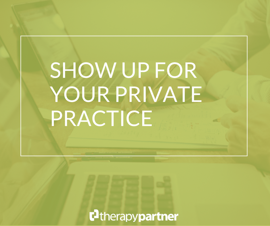 Green Show up for your private practice